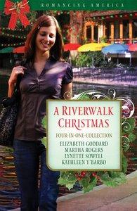 A 4in1: Romancing America: River Walk Christmas (Romancing America Series)