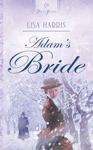 Adams Bride (#723 in Heartsong Series)