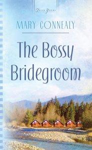 Heartsong: The Bossy Bridegroom