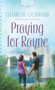 Praying For Rayne (Truly Yours Series)