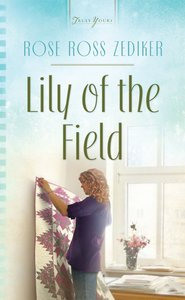 Lily of the Field (Truly Yours Series)
