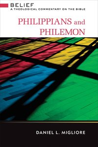 Philippians and Philemon (Belief: Theological Commentary On The Bible Series)