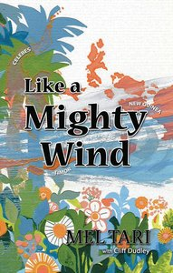 Like a Mighty Wind; Missionary to Timor/Indonesia
