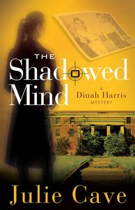 The Shadowed Mind (#2 in A Dinah Harris Series)