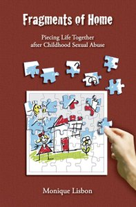 Fragments of Home: Piecing Life Together After Childhood Sexual Abuse (With Cd)