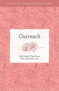 Outreach (Everyday Matters Bible Studies For Women Series)