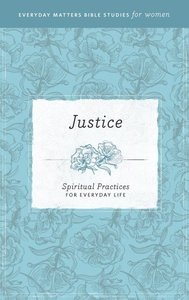Justice (Everyday Matters Bible Studies For Women Series)