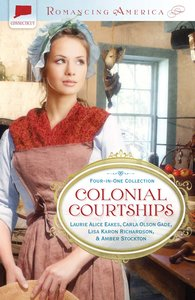 4in1: Romancing America: Colonial Courtships (Romancing America Series)