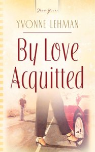 By Love Acquitted (#746 in Heartsong Series)