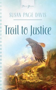 Trail to Justice (Heartsong Series)
