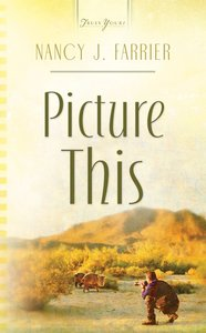 Picture This (Heartsong Series)