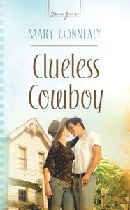 Clueless Cowboy (#821 in Heartsong Series)