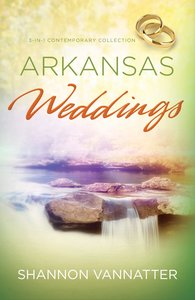 3in1: Romancing America: Arkansas Weddings (Romancing America Series)