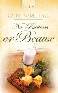 No Buttons Or Beaux (#704 in Heartsong Series)