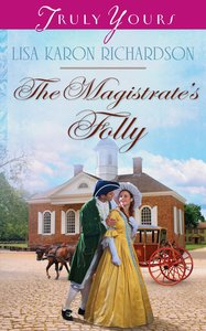 The Magistrates Folly (#1036 in Heartsong Series)
