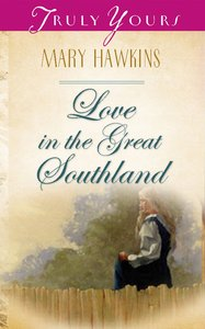 Love in the Great Southland (Heartsong Series)