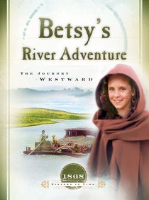 Betsys River Adventure (Sisters In Time Series)