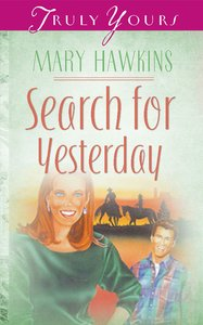 Search For Yesterday (#129 in Heartsong Series)