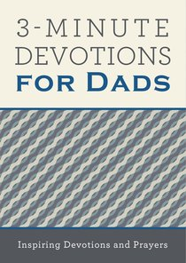 3-Minute Devotions For Dads