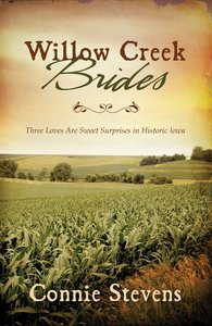 3in1: Romancing America: Willow Creek Brides (Romancing America Series)