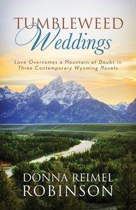 3in1: Romancing America: Tumbleweed Weddings (Romancing America Series)