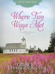 Where Two Ways Met (Love Endures Series)