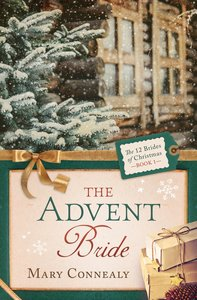 The Advent Bride (#01 in 12 Brides Of Christmas Series)