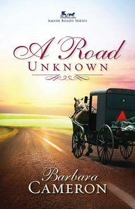 A Road Unknown (#01 in Amish Roads Series)