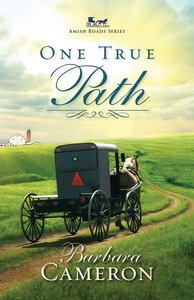 One True Path (#03 in Amish Roads Series)