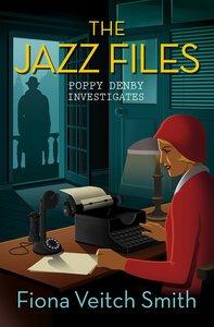 The Jazz Files (#01 in Poppy Denby Investigates Series)