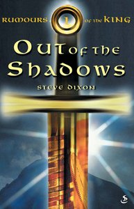 Out of the Shadows (#01 in Rumours Of The King Trilogy Series)