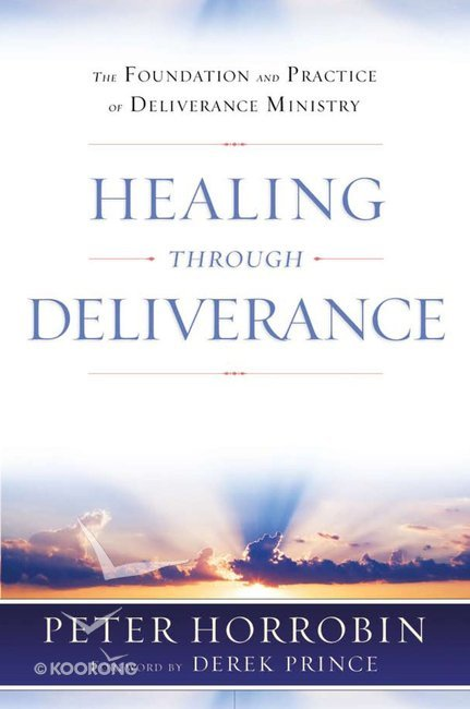 Buy healing through deliverance by peter horrobin online healing buy healing through deliverance by peter horrobin online healing through deliverance ebook id 9781852405755 fandeluxe Gallery
