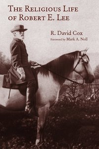 The Religious Life of Robert E. Lee (Library Of Religious Biography Series)