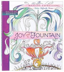 Joy Like a Fountain (Majestic Expressions) (Adult Coloring Books Series)