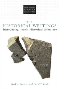 The Historical Writings: Introducing Israels Historical Literature