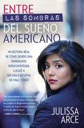 Entre Las Sombras Del Sueo Americano (My Underground American Dream)