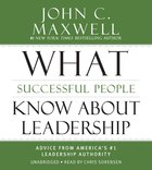 What Successful People Know About Leadership (Unabridged, 3 Cds)