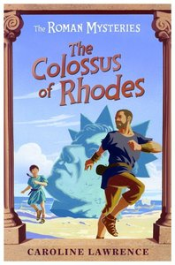 The Colossus of Rhodes (#09 in Roman Mysteries Series)