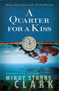 Quarter For a Kiss (#04 in Million Dollar Mysteries Series)