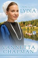 A Home For Lydia (#02 in Pebble Creek Amish Series)