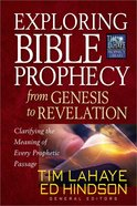 Exploring Bible Prophecy From Genesis to Revelation (Tim Lahaye Prophecy Library Series)