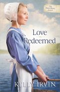 Love Redeemed (#02 in New Hope Amish Series)