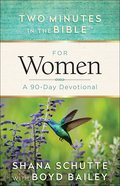 For Women: A 90-Day Devotional (Two Minutes In The Bible Series)