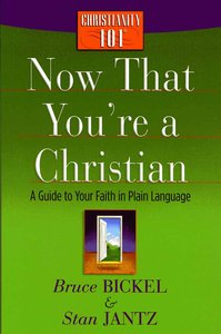 Now That Youre a Christian (Christianity 101 Series)