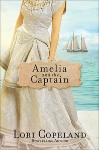 Amelia and the Captain (#03 in Sisters Of Mercy Flats Series)