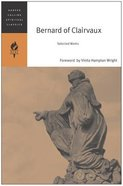 Bernard of Clairvaux: Selected Works (Harper Collins Spiritual Classics Series)