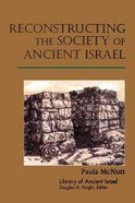 Reconstructing the Society of Ancient Israel (Library Of Ancient Israel Series)