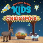 Christmas (Our Daily Bread For Kids Series)