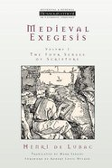 Medieval Exegesis (Volume 1) (Ressourcement: Retrieval And Renewal In Catholic Thought Series)