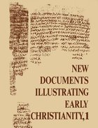 A Review of the Greek Inscriptions and Papyri Published in 1976 (#01 in New Documents Illustrating Early Christianity Series)